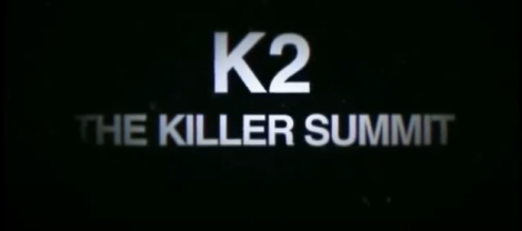 K2 - The Killer Summit on Youtube. K2 Mountaineering Documentaries You Can Watch on YouTube