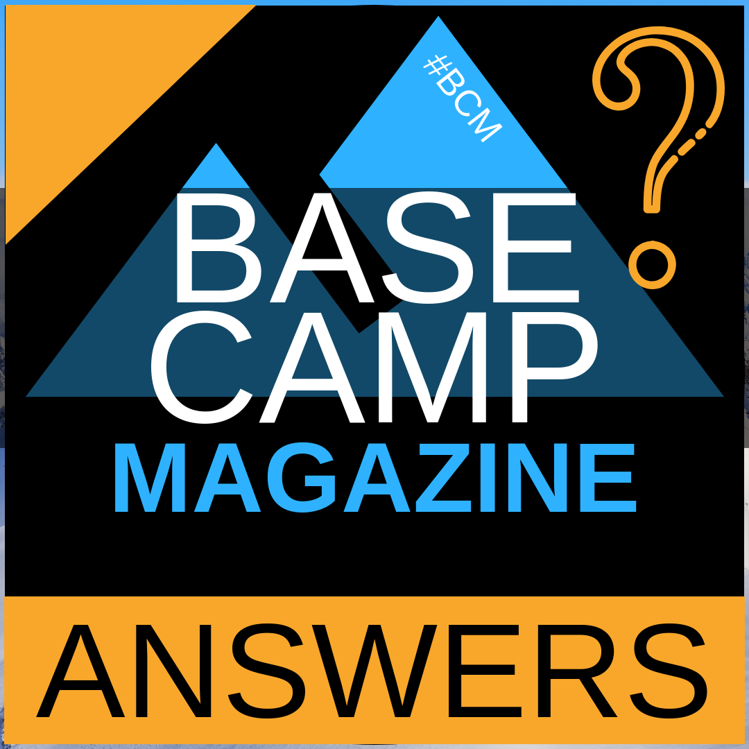 BASE CAMP MAGAZINE answers your questions about mountaineering, climbing and expeditions.