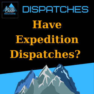 send your expedition dispatches to base camp magazine
